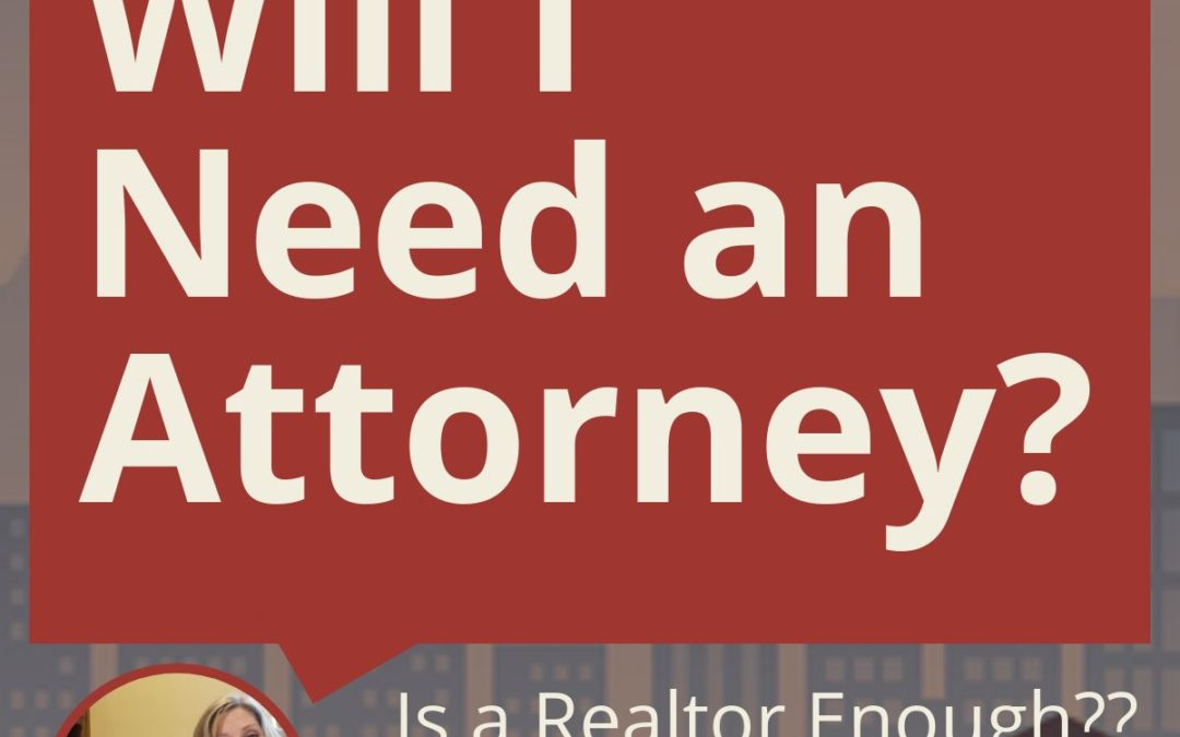 Will I need an attorney?